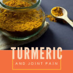 Turmeric and Joint Pain